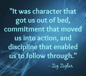 it-was-character-that-got-us-out-of-bed-zig-ziglar